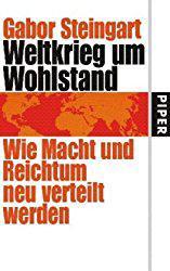 Weltkrieg um Wohlstand – Wie Macht und Reichtum neu verteilt werden.